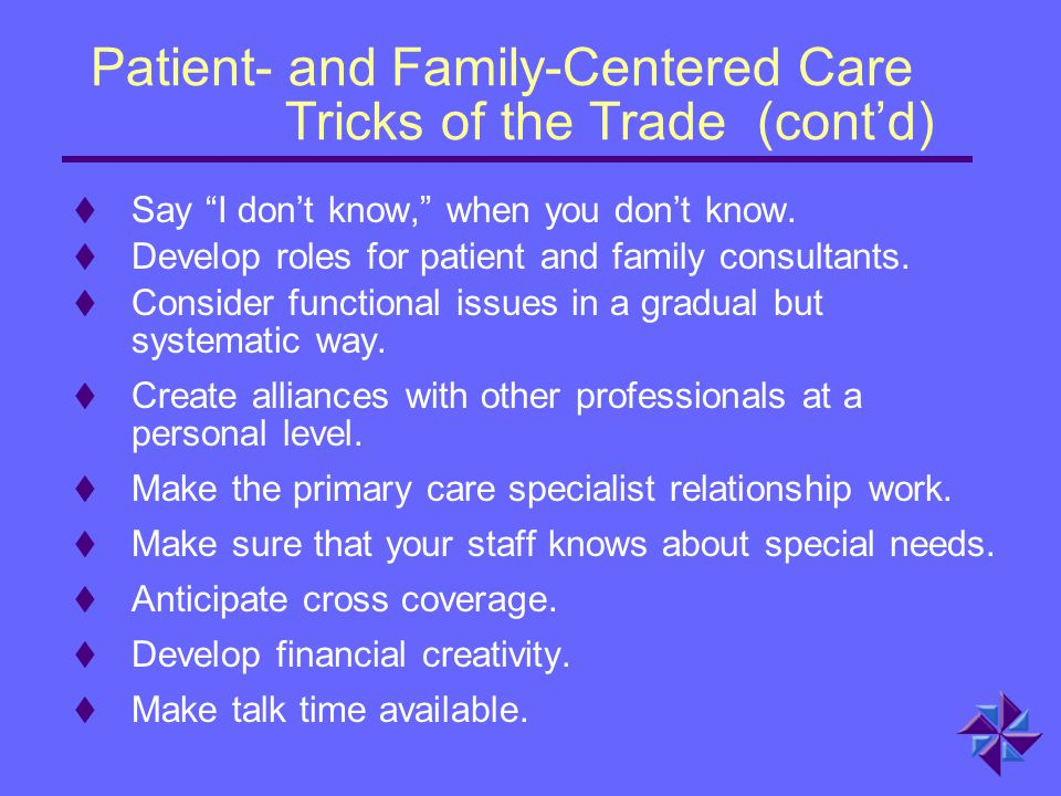 Patient- and Family-Centered Care Tricks of the Trade (cont'd)