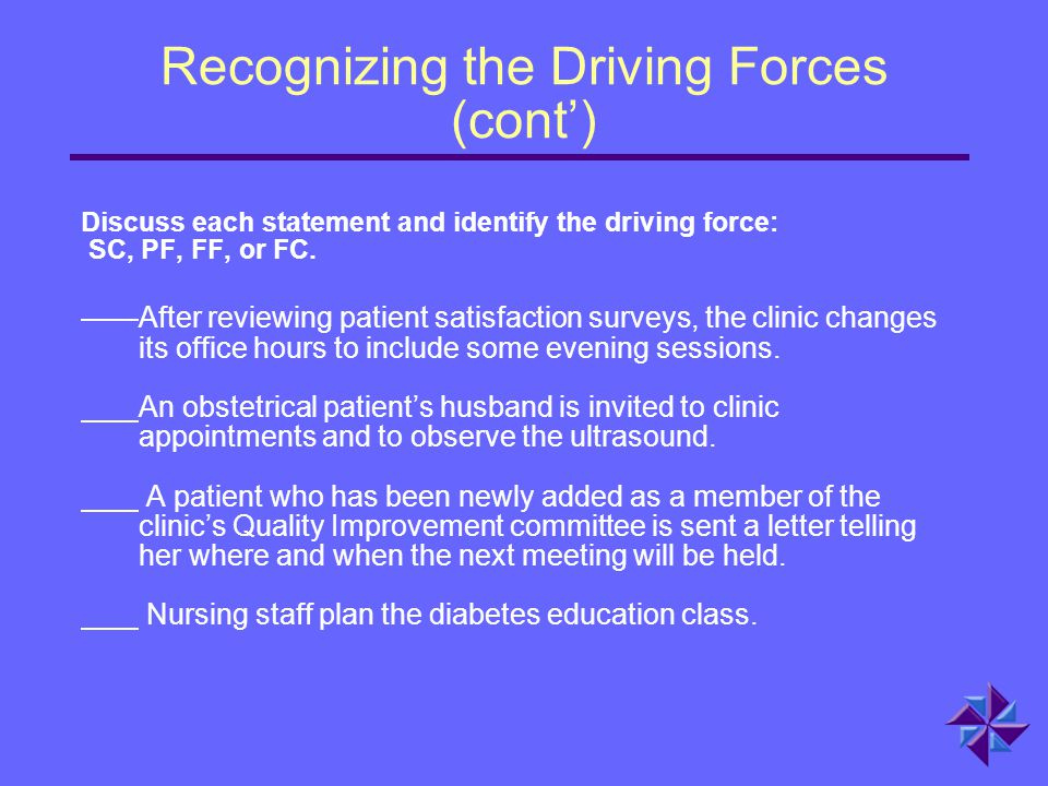 Recognizing the Driving Forces (cont')