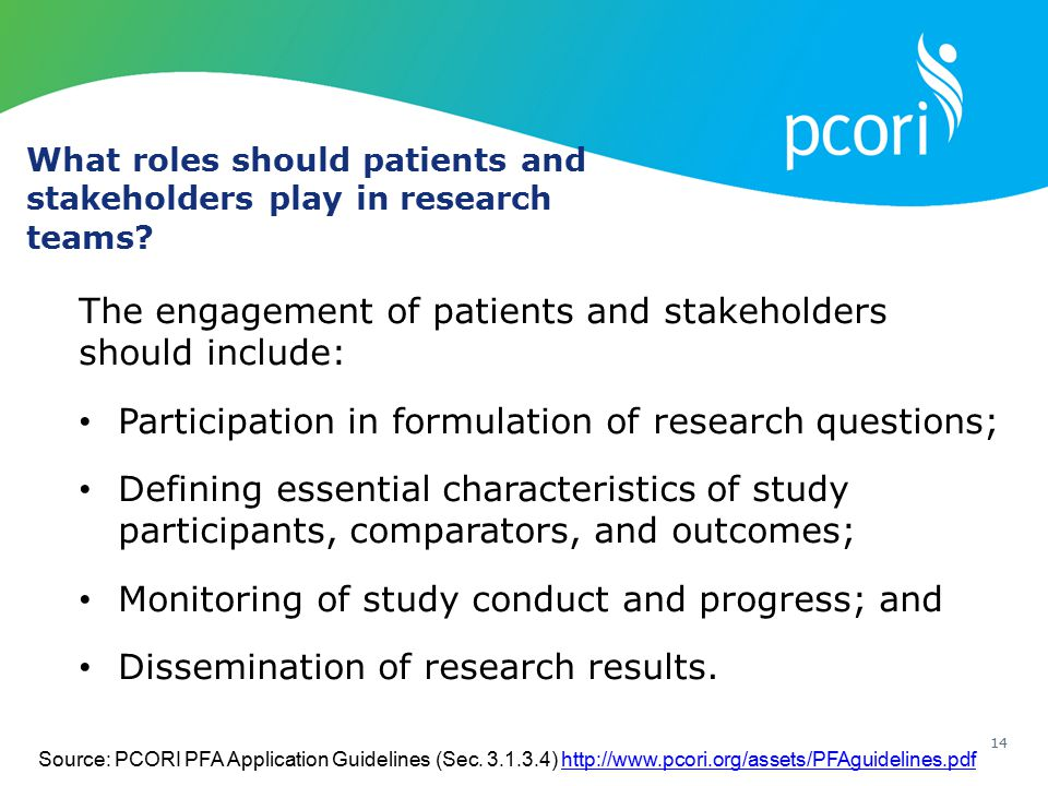 The engagement of patients and stakeholders should include:
