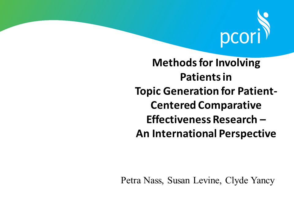 Methods for Involving Patients in Topic Generation for Patient-Centered Comparative Effectiveness Research – An International Perspective