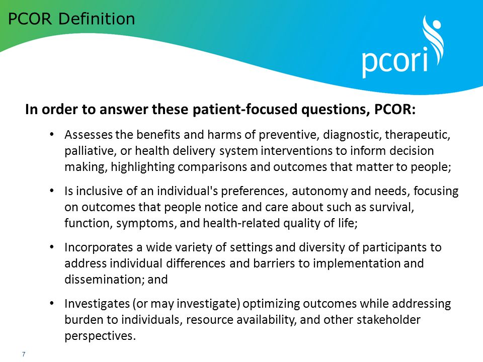 In order to answer these patient-focused questions, PCOR: