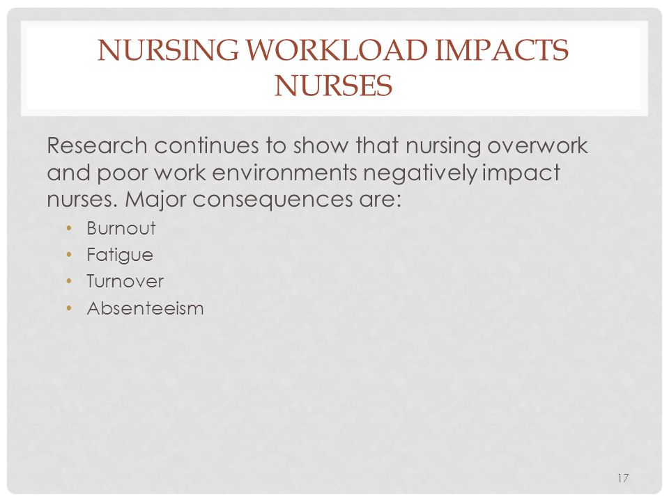 Nursing workload impacts nurses