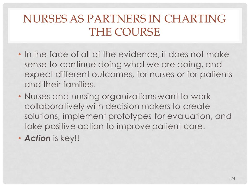 Nurses as partners in charting the course