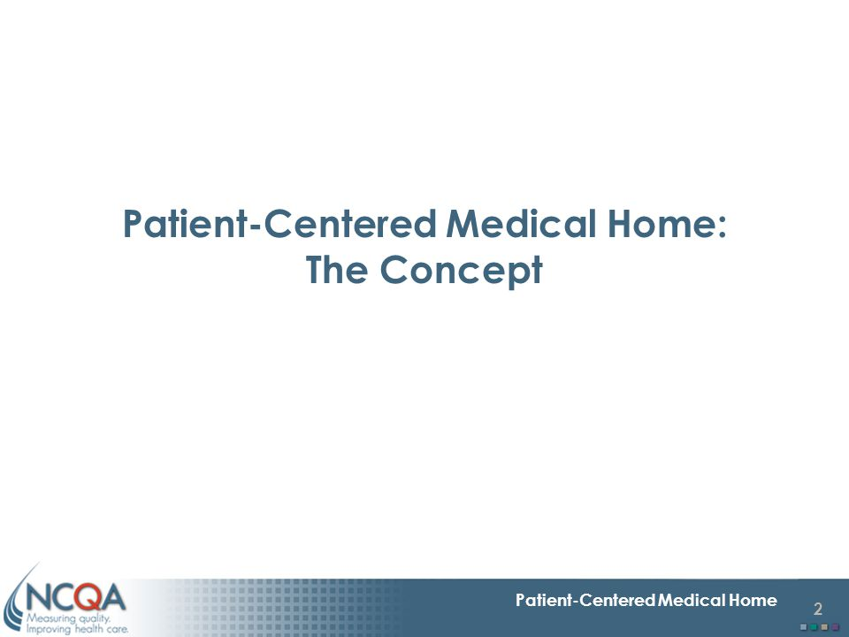 Patient-Centered Medical Home: The Concept