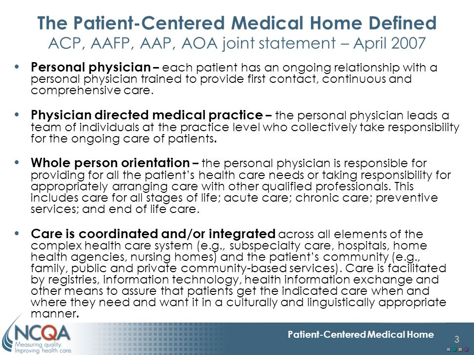 The Patient-Centered Medical Home Defined ACP, AAFP, AAP, AOA joint statement – April 2007