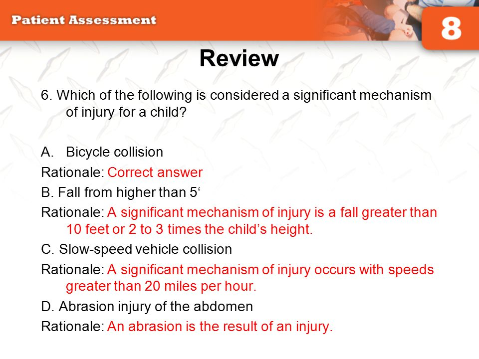 Review 6. Which of the following is considered a significant mechanism of injury for a child Bicycle collision.