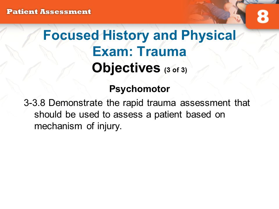 Focused History and Physical Exam: Trauma Objectives (3 of 3)
