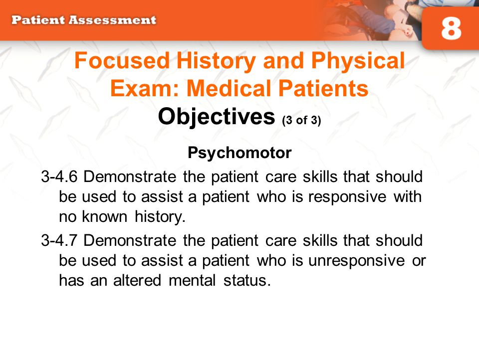 Focused History and Physical Exam: Medical Patients Objectives (3 of 3)