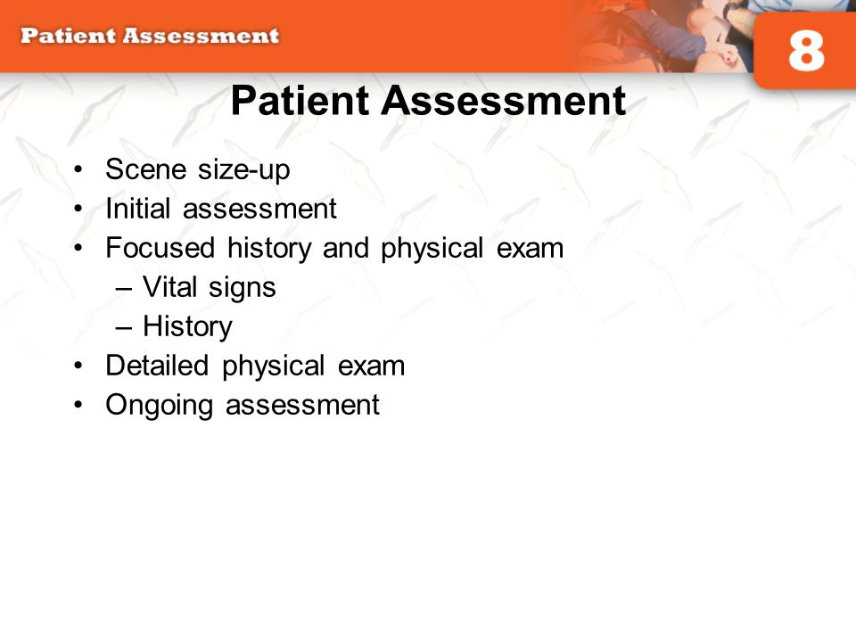 Patient Assessment Scene size-up Initial assessment