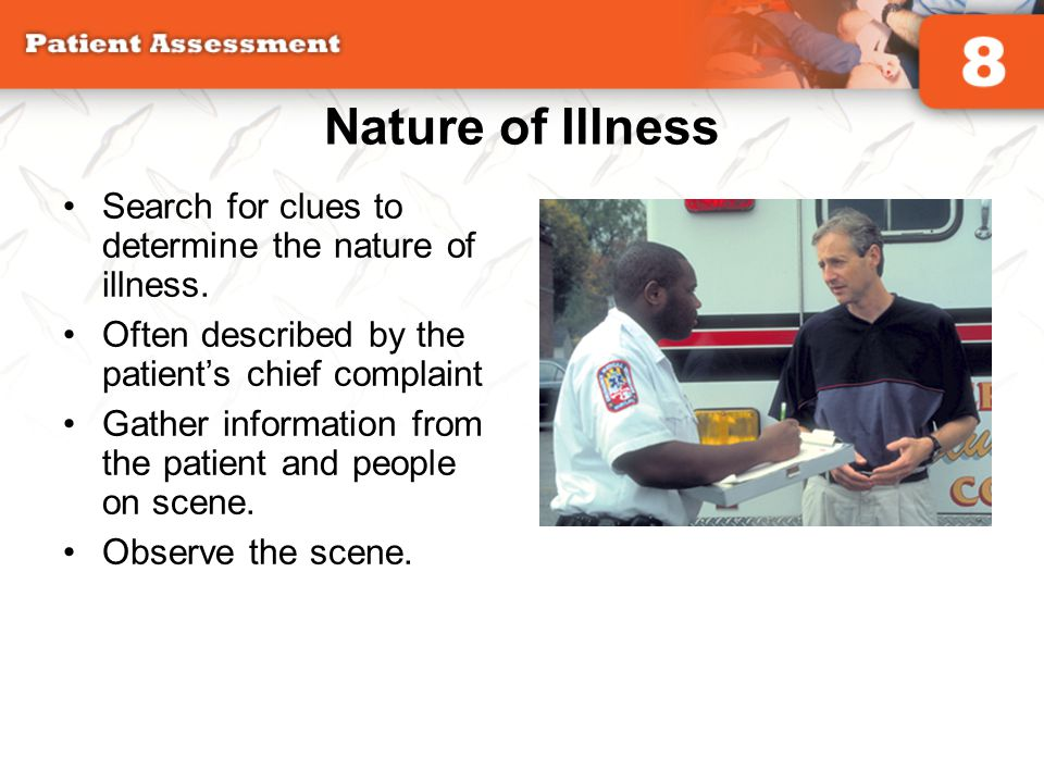 Nature of Illness Search for clues to determine the nature of illness.