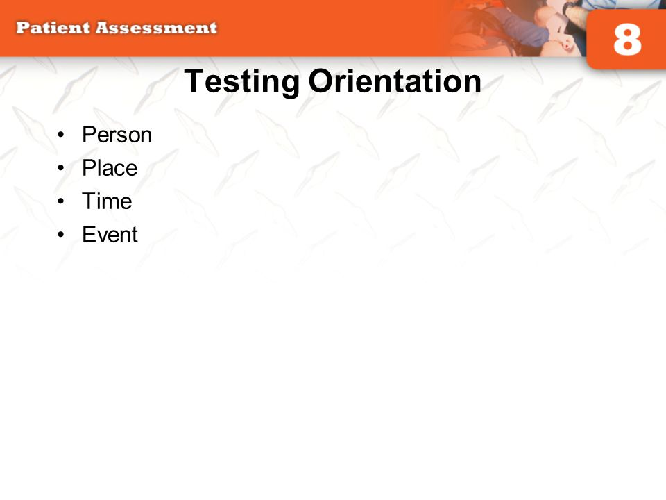 Testing Orientation Person Place Time Event
