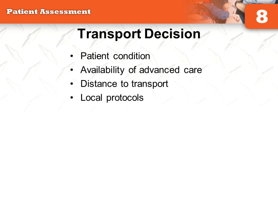 Transport Decision Patient condition Availability of advanced care