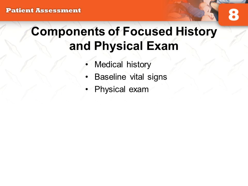 Components of Focused History and Physical Exam