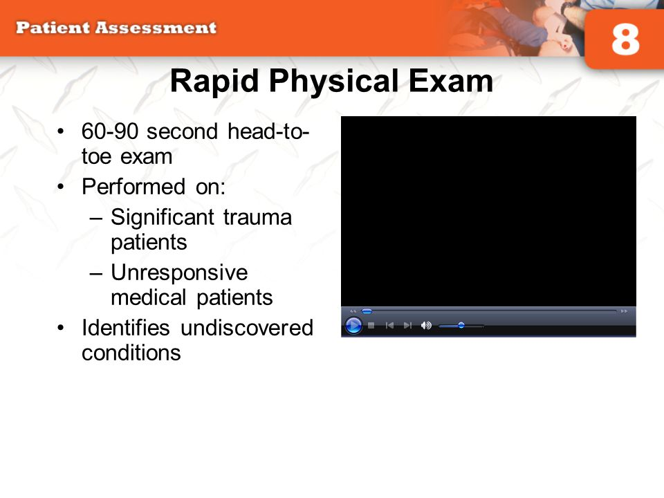 Rapid Physical Exam 60-90 second head-to-toe exam Performed on: