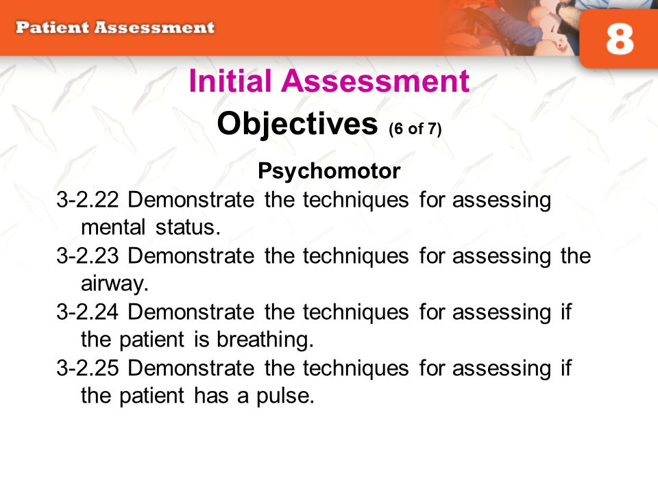Initial Assessment Objectives (6 of 7)
