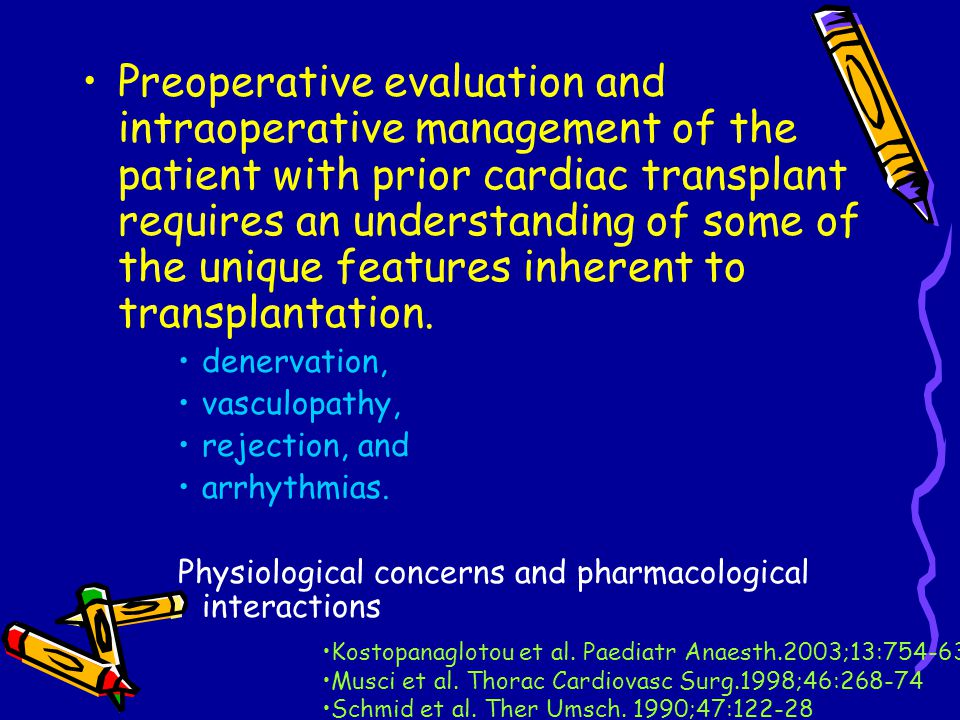 Preoperative evaluation and intraoperative management of the patient with prior cardiac transplant requires an understanding of some of the unique features inherent to transplantation.
