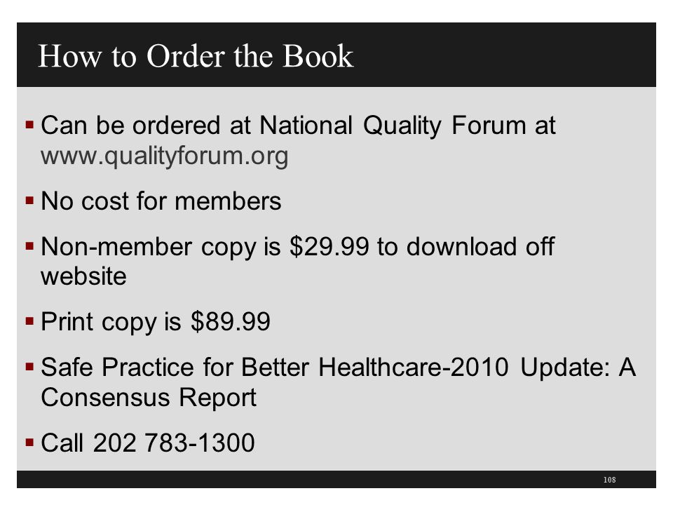 How to Order the Book Can be ordered at National Quality Forum at www.qualityforum.org. No cost for members.