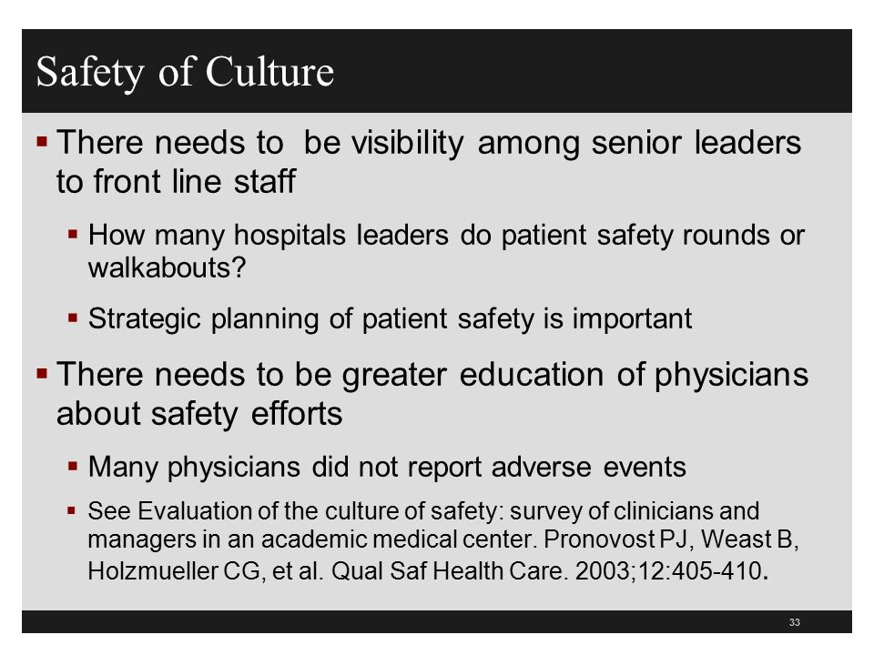 Safety of Culture There needs to be visibility among senior leaders to front line staff.