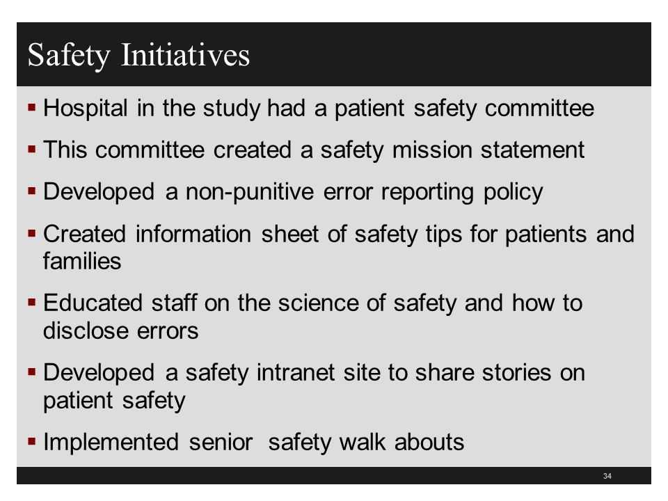 Safety Initiatives Hospital in the study had a patient safety committee. This committee created a safety mission statement.