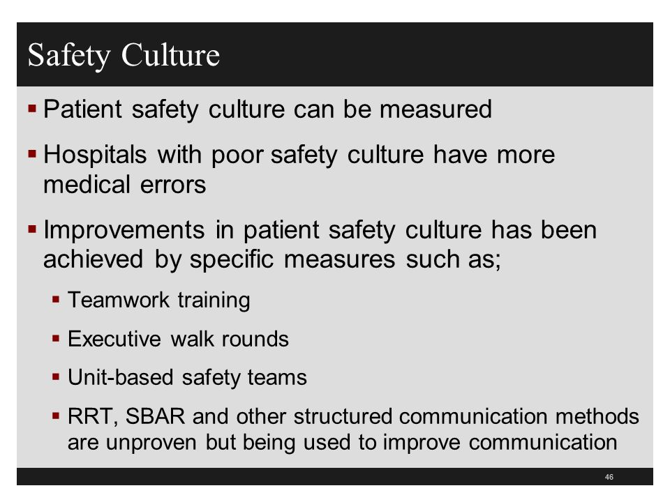 Safety Culture Patient safety culture can be measured