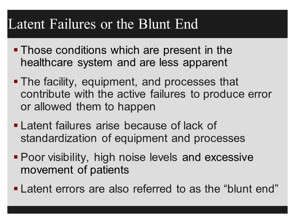 Latent Failures or the Blunt End