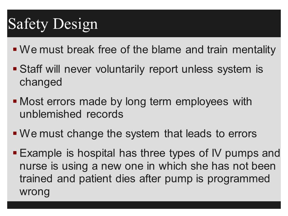 Safety Design We must break free of the blame and train mentality