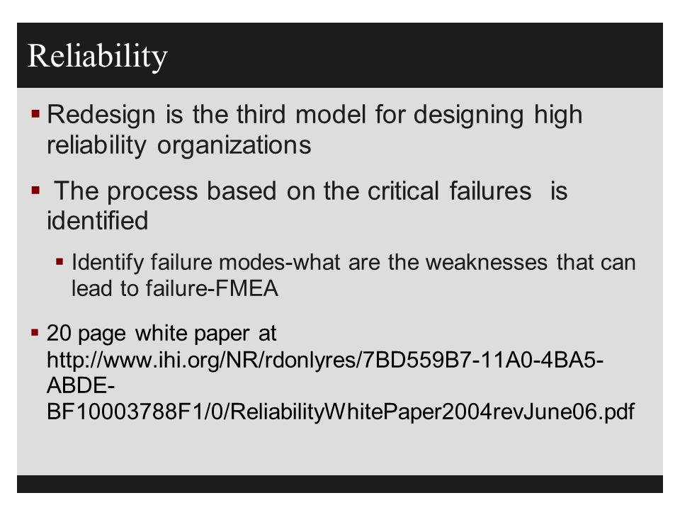 Reliability Redesign is the third model for designing high reliability organizations. The process based on the critical failures is identified.