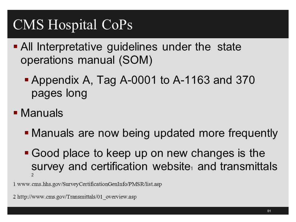 CMS Hospital CoPs All Interpretative guidelines under the state operations manual (SOM) Appendix A, Tag A-0001 to A-1163 and 370 pages long.