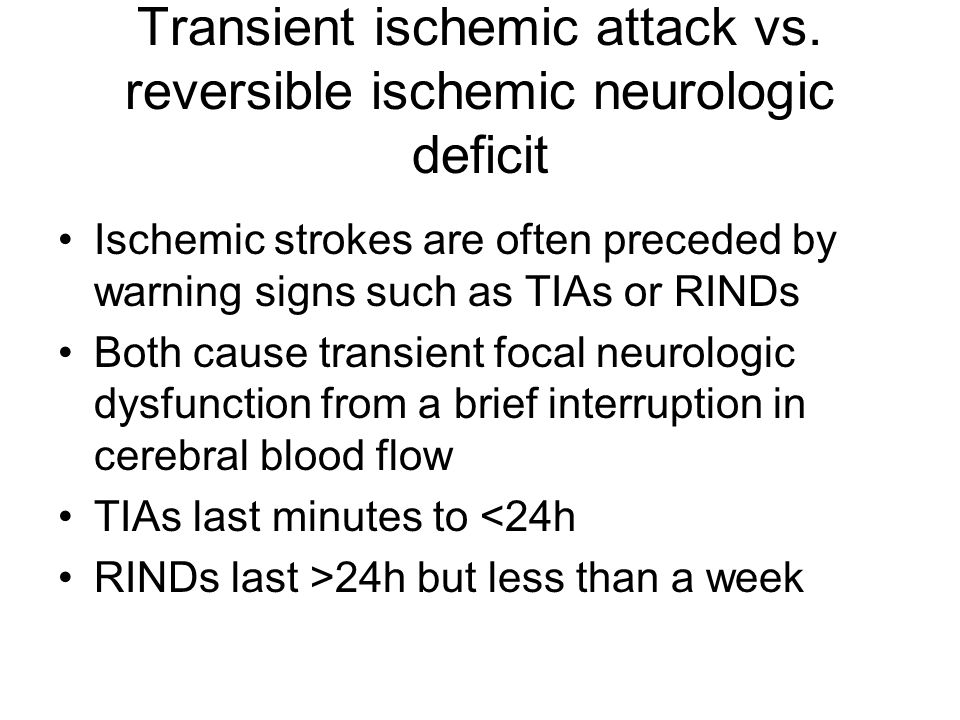 Transient ischemic attack vs. reversible ischemic neurologic deficit
