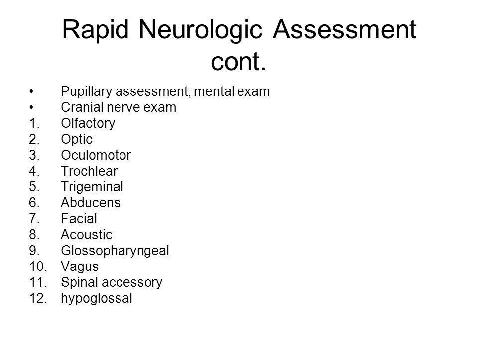 Rapid Neurologic Assessment cont.