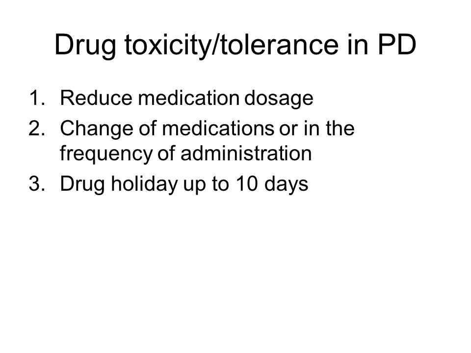 Drug toxicity/tolerance in PD
