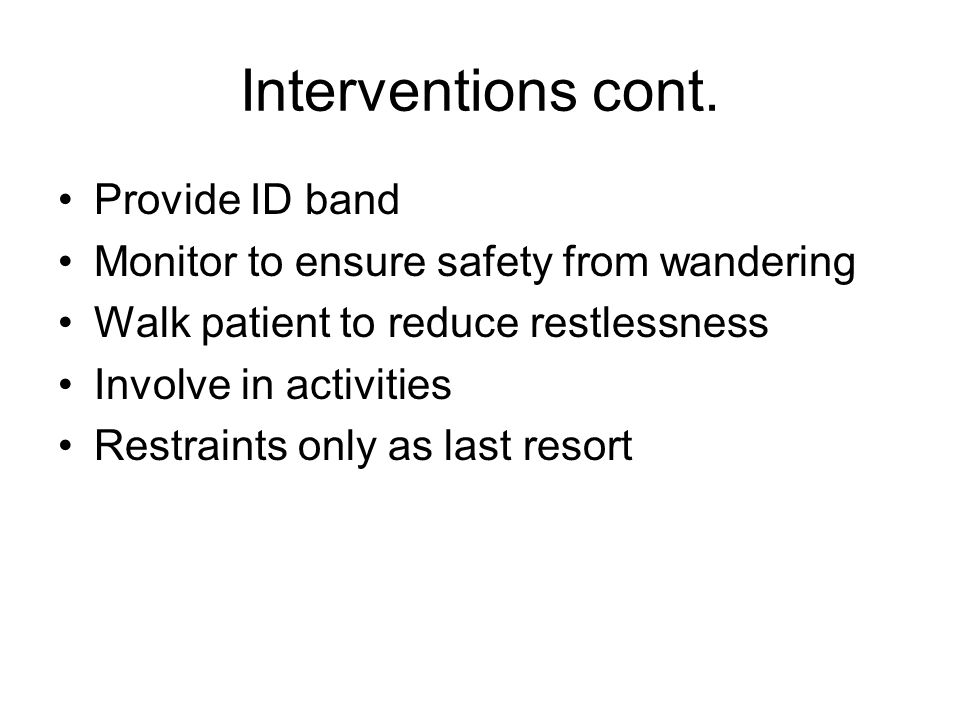 Interventions cont. Provide ID band