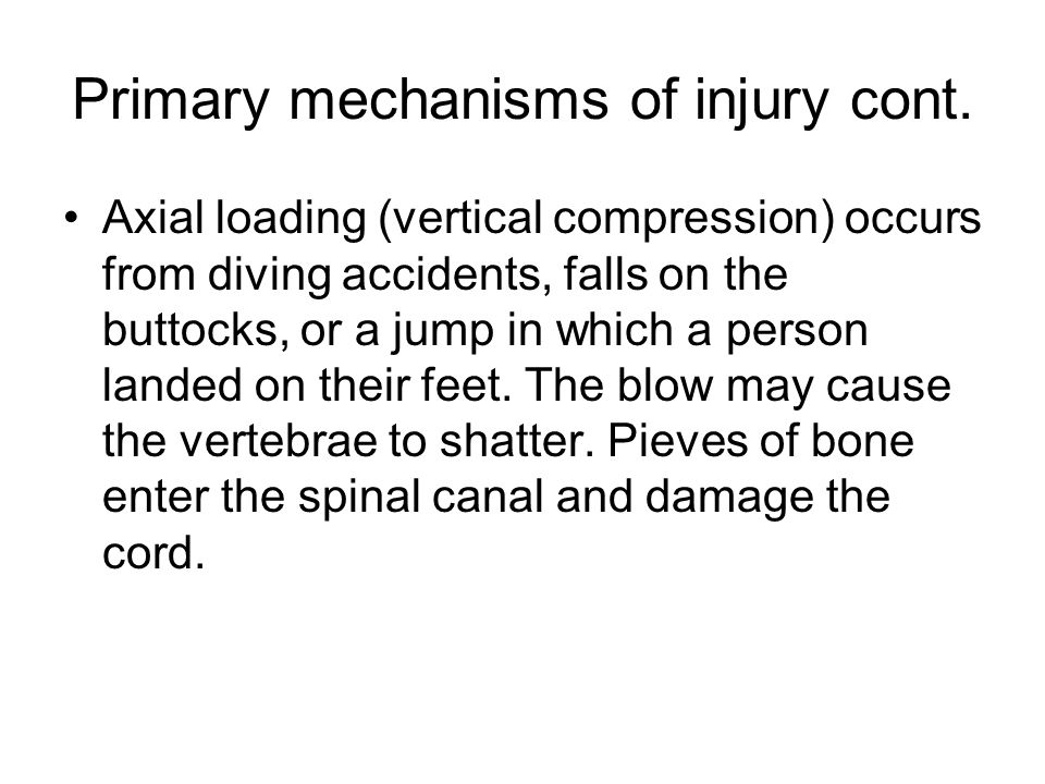 Primary mechanisms of injury cont.