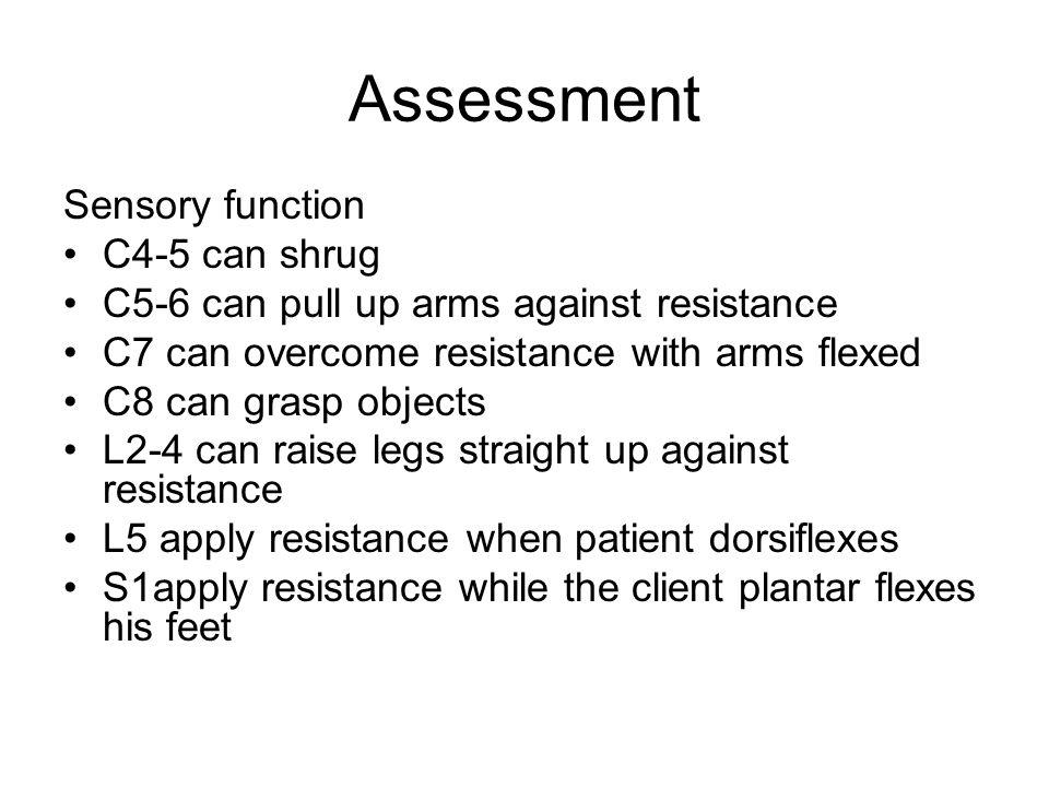 Assessment Sensory function C4-5 can shrug