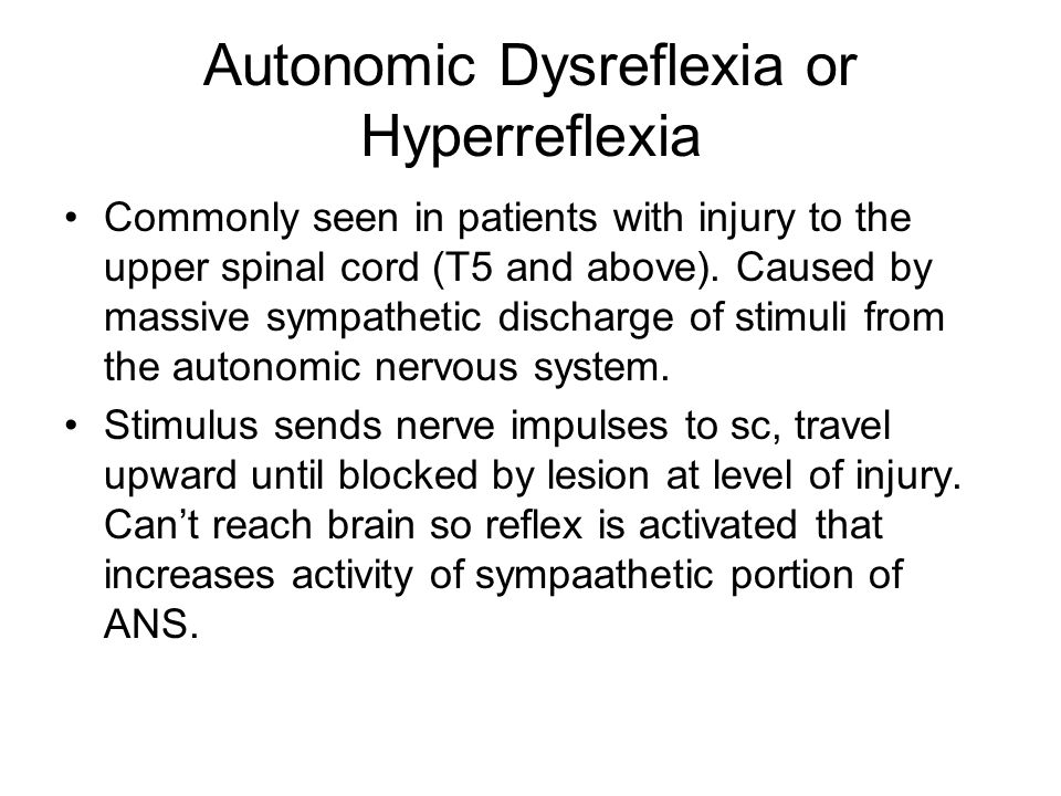 Autonomic Dysreflexia or Hyperreflexia