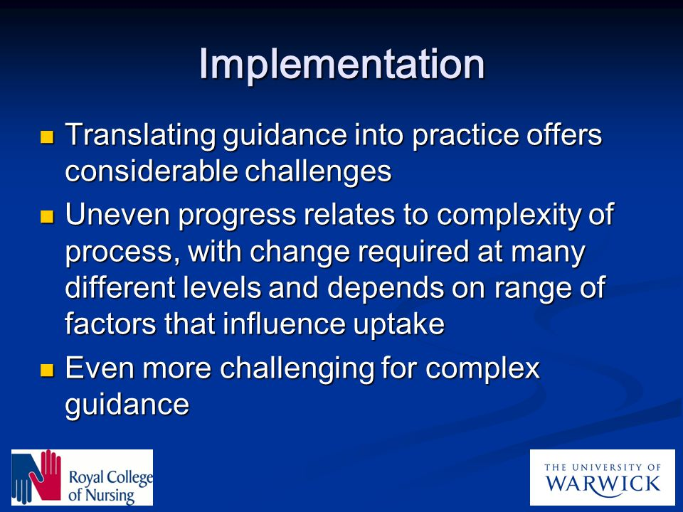 Implementation Translating guidance into practice offers considerable challenges.