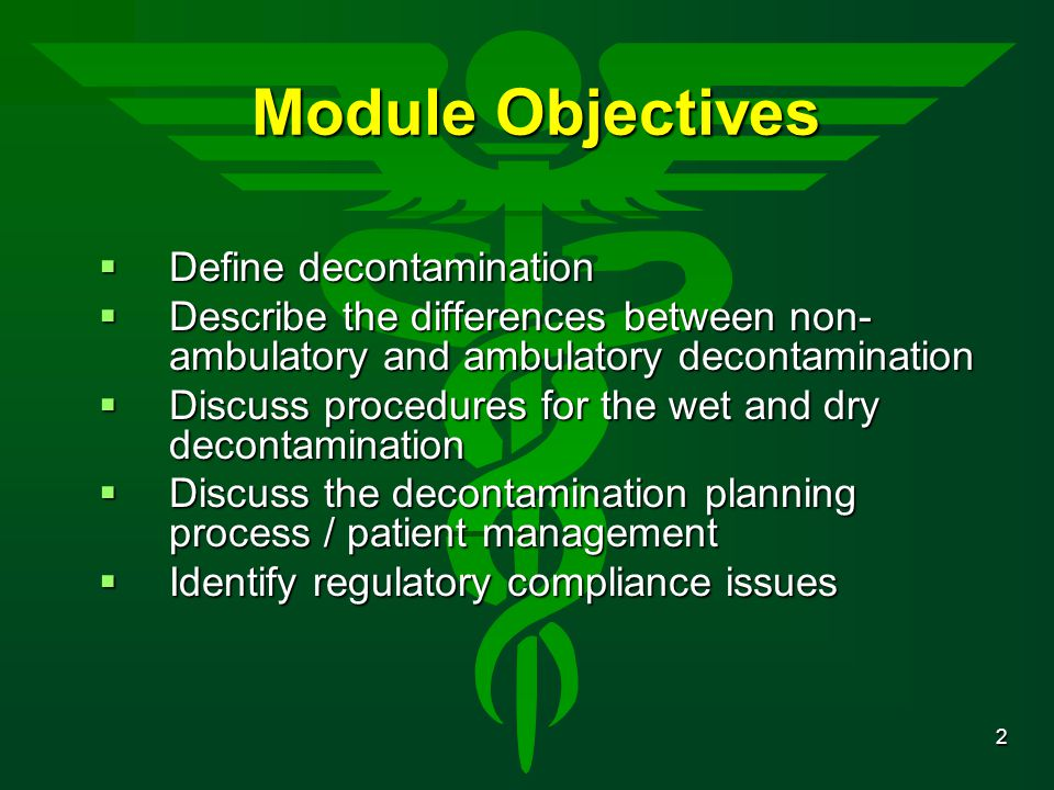 Module Objectives Define decontamination