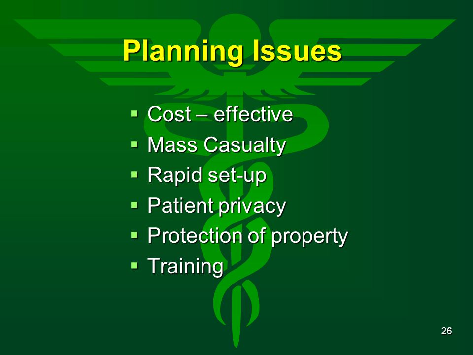 Planning Issues Cost – effective Mass Casualty Rapid set-up