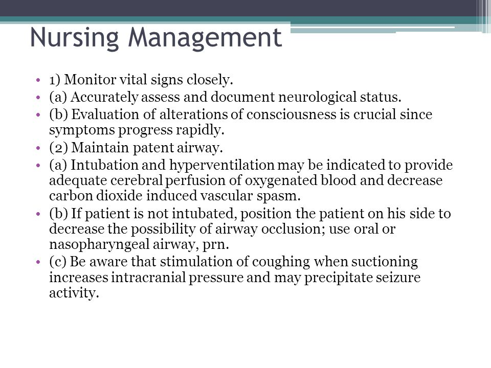 Nursing Management 1) Monitor vital signs closely.