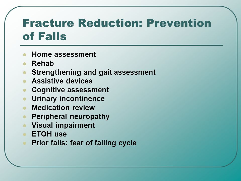 Fracture Reduction: Prevention of Falls