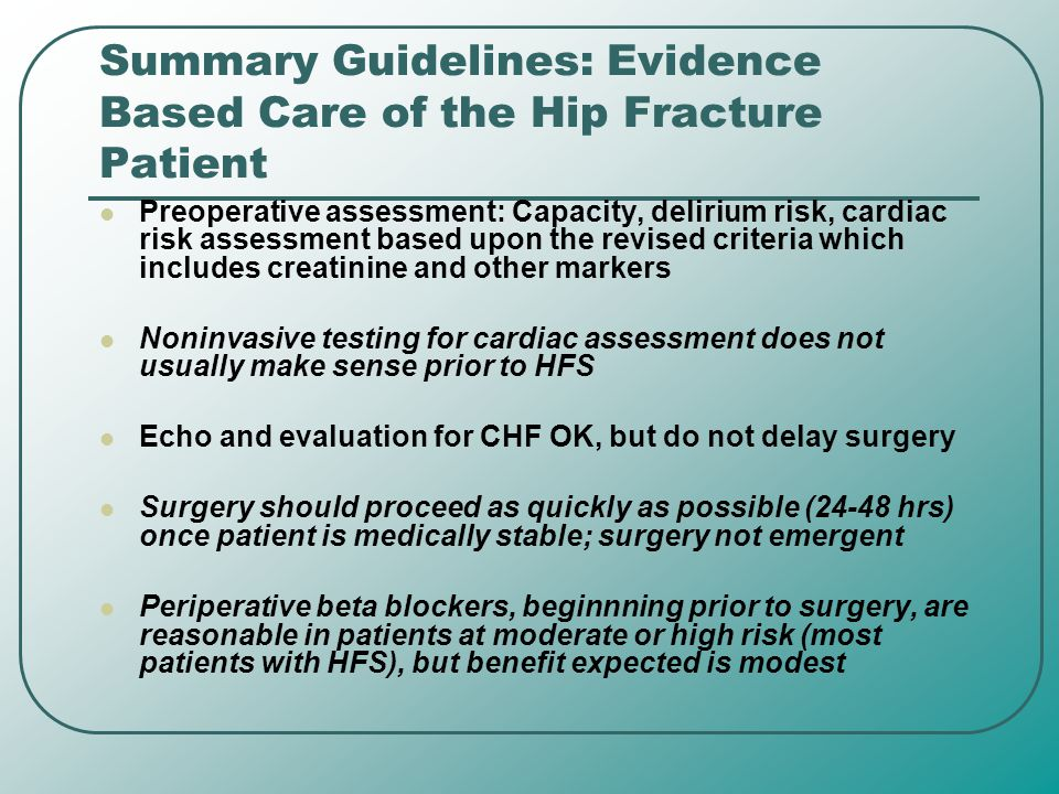 Summary Guidelines: Evidence Based Care of the Hip Fracture Patient