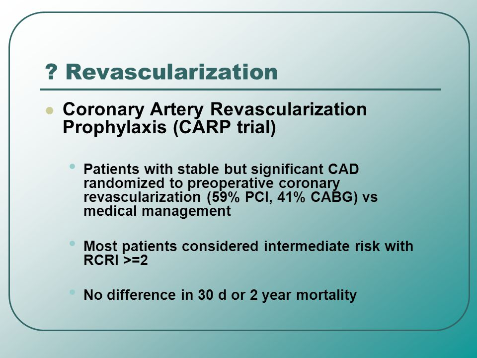 Revascularization Coronary Artery Revascularization Prophylaxis (CARP trial)