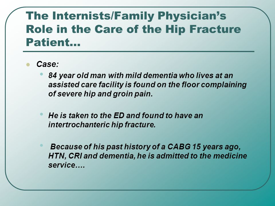The Internists/Family Physician's Role in the Care of the Hip Fracture Patient…