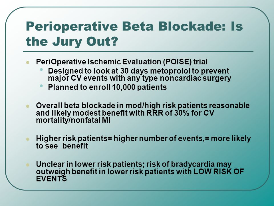 Perioperative Beta Blockade: Is the Jury Out