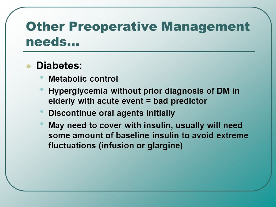 Other Preoperative Management needs…