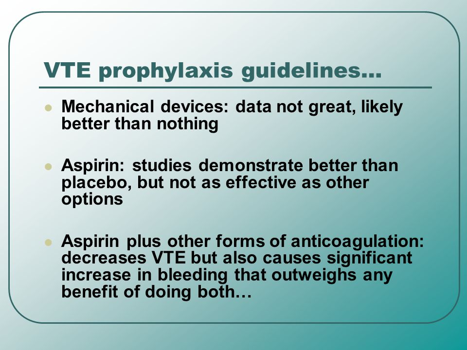 VTE prophylaxis guidelines…