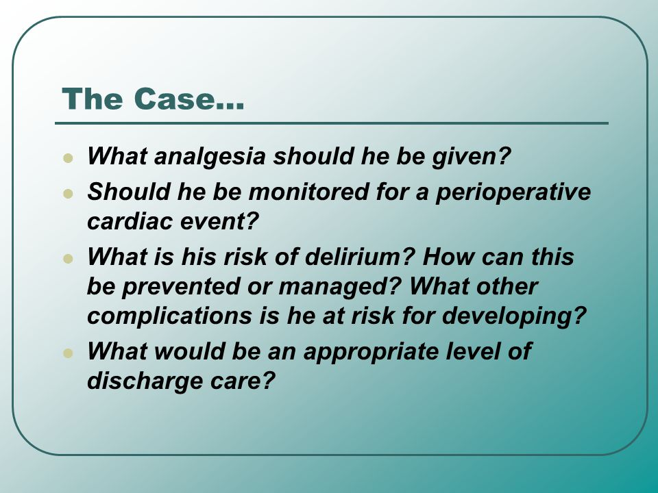 The Case… What analgesia should he be given
