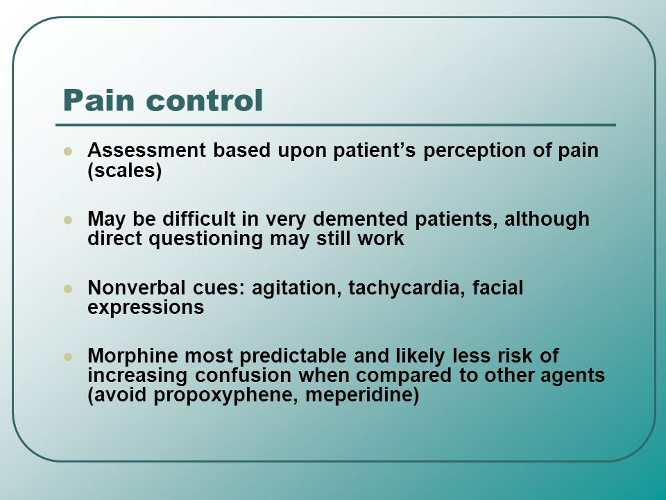 Pain control Assessment based upon patient's perception of pain (scales)