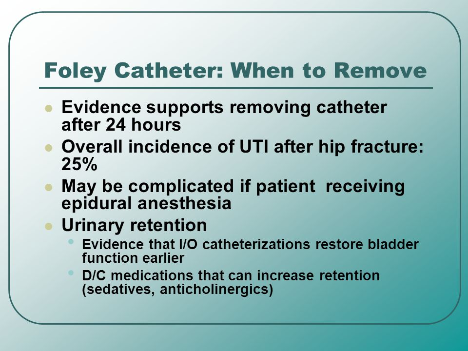 Foley Catheter: When to Remove