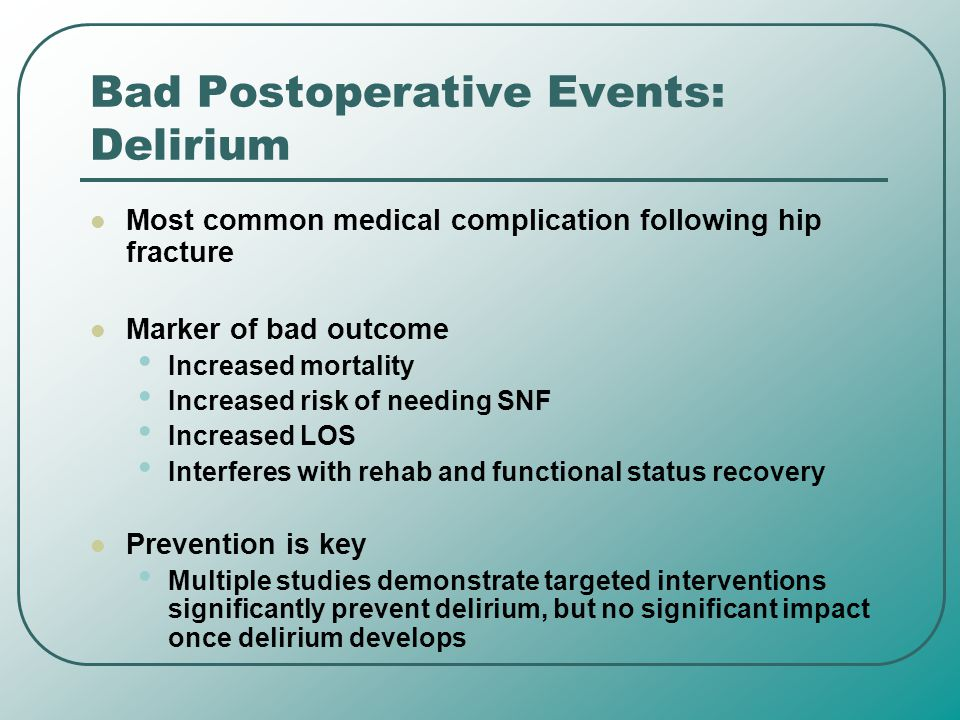 Bad Postoperative Events: Delirium